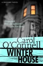 Winter House - Kathy Mallory: Book Eight ebook by Carol O'Connell