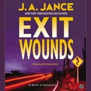 Exit Wounds audiobook by J. A Jance