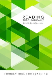 Reading Theologically ebook by Eric D. Barreto