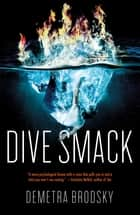 Dive Smack ebook by Demetra Brodsky
