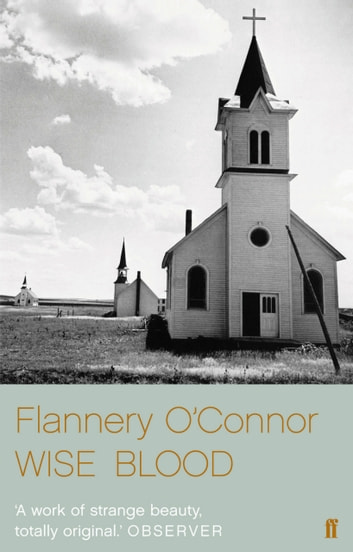 Wise Blood ebook by Flannery O'Connor