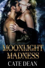 Moonlight Madness ebook by Cate Dean