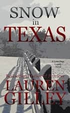Snow In Texas ebook by Lauren Gilley