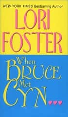 When Bruce Met Cyn ebook by Lori Foster