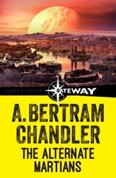 The Alternate Martians ebook by A. Bertram Chandler