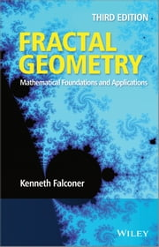 Fractal Geometry - Mathematical Foundations and Applications ebook by Kenneth Falconer