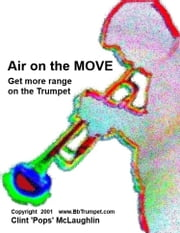 Air on the Move. Get More Range on the Trumpet ebook by Clint McLaughlin