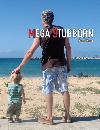 Mega Stubborn ebook by Paul Kerr