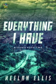 Everything I Have ebook by Keelan Ellis