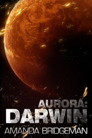 Aurora: Darwin (Aurora 1) ebook by Amanda Bridgeman