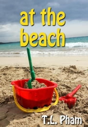 At the Beach ebook by T.L Pham