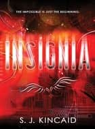 Insignia ebook by S. J. Kincaid