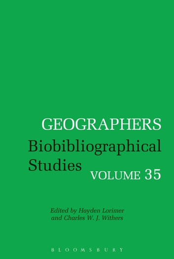 Geographers - Biobibliographical Studies, Volume 35 ebook by