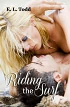 Riding the Surf (Hawaiian Crush #5) ebook by E. L. Todd
