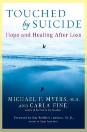 Touched by Suicide - Hope and Healing After Loss ebook by Michael F. Myers,Carla Fine