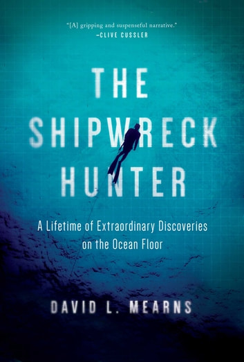 The Shipwreck Hunter ebook by David L Mearns