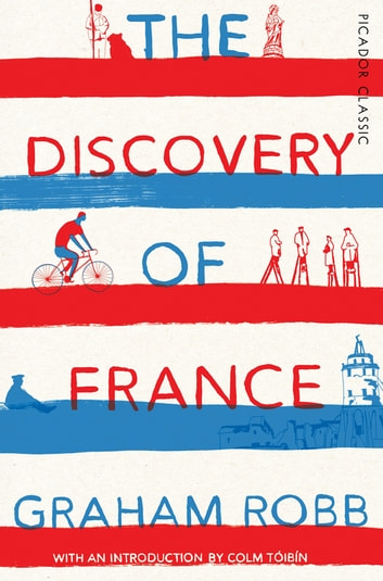 The Discovery of France ebook by Graham Robb