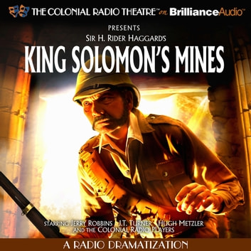 King Solomon's Mines - A Radio Dramatization audiobook by Sir H. Robert Haggard,J. T. Turner