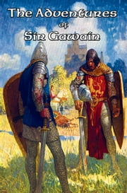 The Adventures of Sir Gawain ebook by Sir Thomas Malory