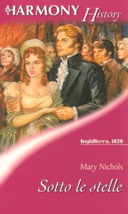 Sotto le stelle ebook by Mary Nichols