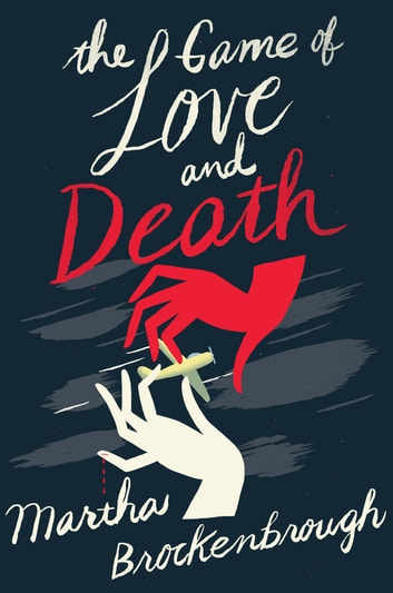 The game of love and death ebook by martha brockenbrough the game of love and death ebook by martha brockenbrough fandeluxe Gallery