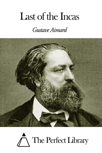Last of the Incas ebook by Gustave Aimard
