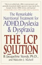 The LCP Solution ebook by B. Jacqueline Stordy, Ph.D.,Malcolm J. Nicholl