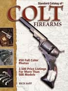 Standard Catalog of Colt Firearms ebook by Rick Sapp