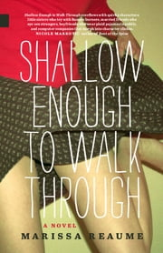 Shallow Enough to Walk Through ebook by Marissa Reaume