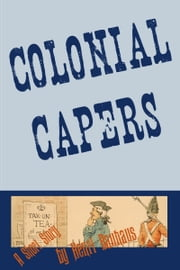 Colonial Capers ebook by Henri Bauhaus