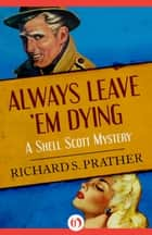 Always Leave 'Em Dying Ebook di Richard S Prather