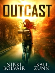 Outcast - Outcast, #1 ebook by Kali Zunn, Nikki Bolvair