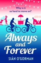 Always and Forever - An emotional page-turner about love and coming to terms with your past ebook by Siân O'Gorman