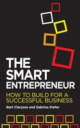 The Smart Entrepreneur - How to Build for a Successful Business ebook by Bart Clarysse,Sabrina Kiefer
