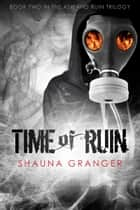 Time of Ruin ebook by Shauna Granger