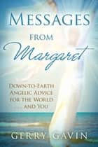 Messages from Margaret ebook by Gerry Gavin