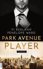 Park Avenue Player eBook by Vi Keeland, Penelope Ward, Antje Görnig
