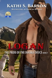 Logan - The Pride of the Double Deuce ebook by Kathi S. Barton