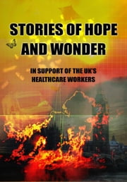 Stories of Hope and Wonder, in Support of UK Healthcare Workers ebook by Ian Whates, Adrian Tchaikovsky, M.R. Carey,...