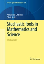 Stochastic Tools in Mathematics and Science ebook by Alexandre J Chorin,Ole H Hald