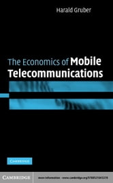 The Economics of Mobile Telecommunications ebook by Gruber, Harald