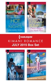 Harlequin Kimani Romance July 2015 Box Set - Hot Summer Nights\Crystal Caress\Make You Mine Again\Love's Gamble\Unraveled ebook by Lisa Marie Perry,Zuri Day,Cheris Hodges,Theodora Taylor