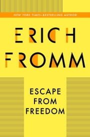 Escape from Freedom ebook by Kobo.Web.Store.Products.Fields.ContributorFieldViewModel