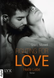 Fighting for Love - Heiße Liebe ebook by Gina L. Maxwell