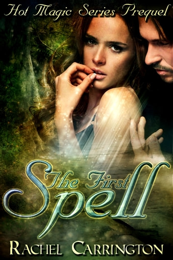 The First Spell ebook by Rachel Carrington