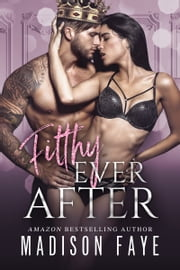 Filthy Ever After ebook by Madison Faye