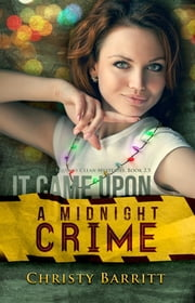 It Came Upon a Midnight Crime - Squeaky Clean Mysteries ebook by Christy Barritt