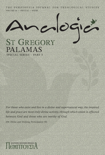 Analogia - The Pemptousia Journal for Theological Studies Vol 4 (St Gregory the Palamas Part 2) ebook by Loudovikos