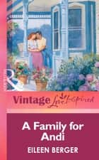 A Family For Andi (Mills & Boon Vintage Love Inspired) ebook by Eileen Berger