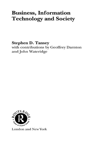 Business, Information Technology and Society ebook by Stephen D. Tansey
